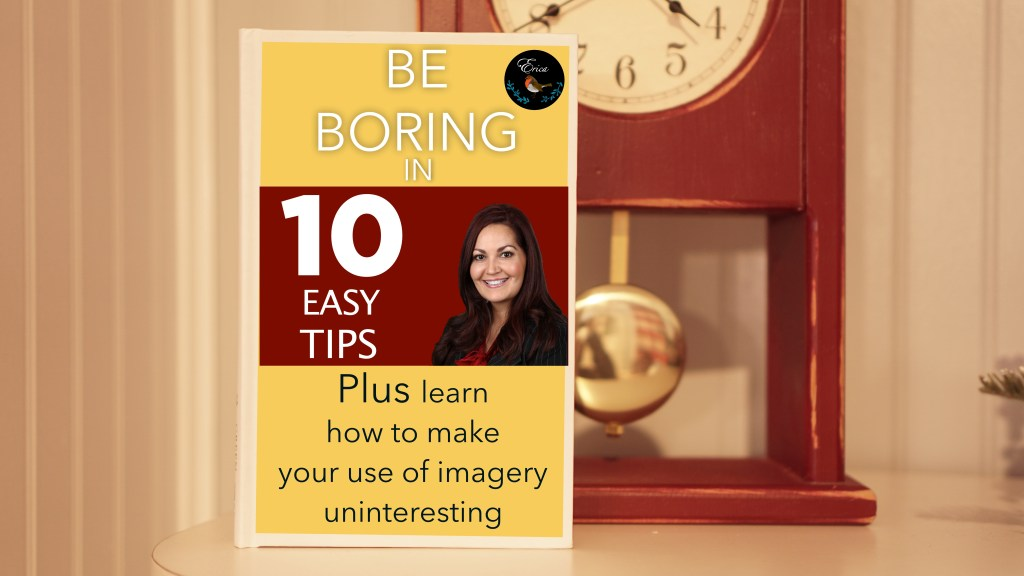 How to Be Boring in 10 Steps © 2018 ericarobbin.com | All rights reserved.