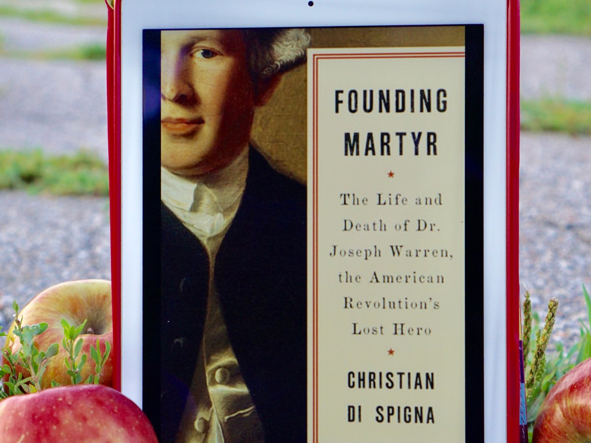 Founding Martyr: The Life and Death of Dr. Joseph Warren, the American Revolution's Lost Hero by Christian Di Spigna © 2018 ericarobbin.com | All rights reserved.