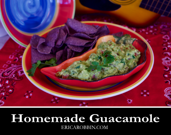 Homemade Guacamole © 2018 ericarobbin.com | All rights reserved.