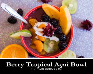 Berry Tropical Açaí Bowl © 2019 ericarobbin.com | All rights reserved.