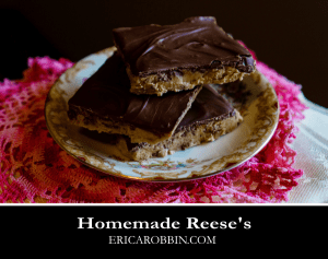 Homemade Reese's © 2018 ericarobbin.com | All rights reserved.