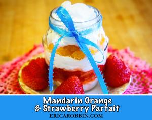 Mandarin Orange and Strawberry Parfait © 2019 ericarobbin.com | All rights reserved.