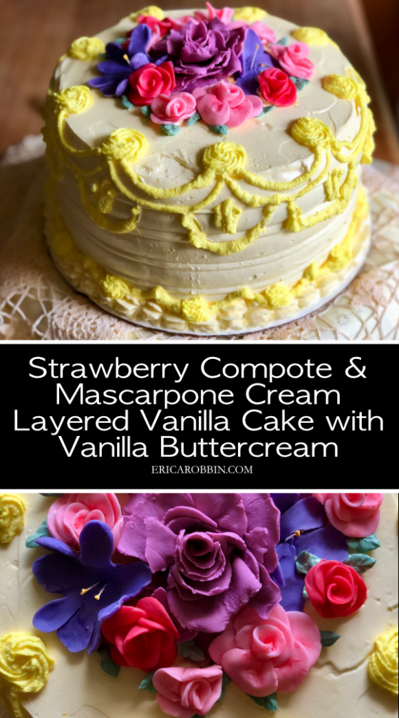Strawberry Compote and Mascarpone Cream Layered Vanilla Cake with Vanilla Buttercream © 2018 ericarobbin.com | All rights reserved.