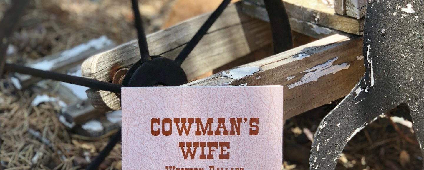 Cowman's Wife Western Ballads by Dee Strickland Johnson © 2019 ericarobbin.com   All rights reserved.