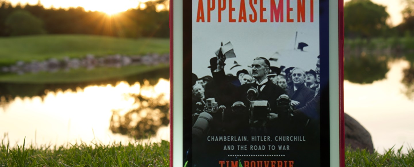 Appeasement: Chamberlain, Hitler, Churchill, and the Road to War by Tim Bouverie