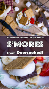 Nintendo Game Inspiration: S'mores from Overcooked! | Erica Robbin