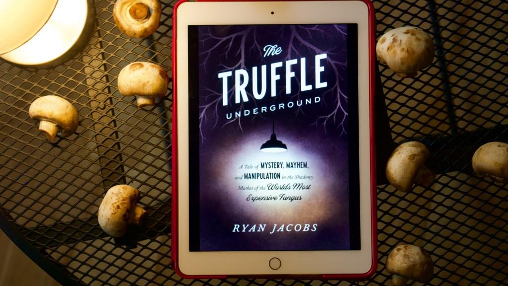 The Truffle Underground by Ryan Jacobs | Erica Robbin
