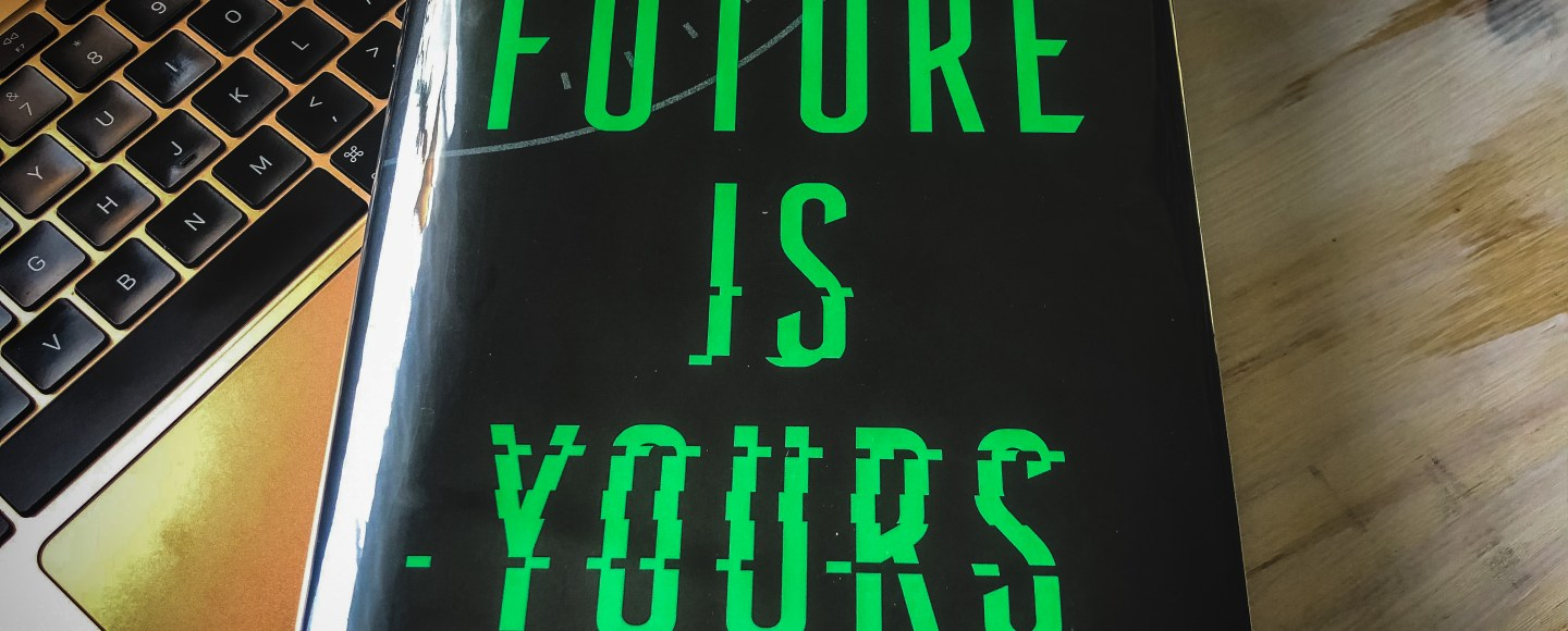 The Future is Yours by Dan Frey   Erica Robbin