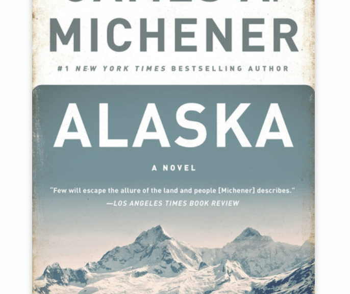 Alaska by James A. Michener | Erica Robbin