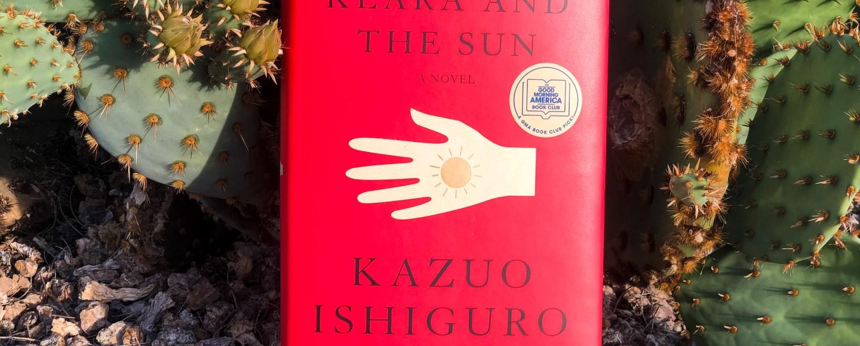 Klara and the Sun by Kazuo Ishiguro | Erica Robbin