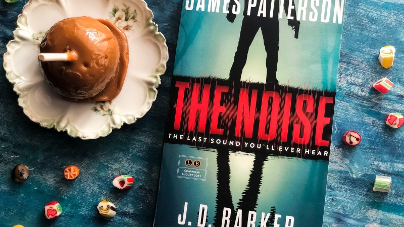 The Noise by James Patterson and J.D. Barker