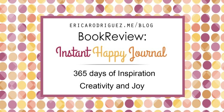 Book Review: Instant Happy Journal