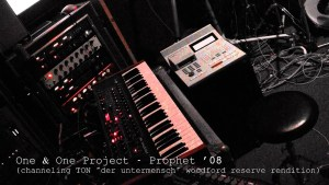 "One & One Project – Prophet '08 (channeling TON ""der untermensch"" woodford reserve rendition)"