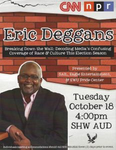 "Speech at Eastern Washington University: ""Breaking down the Wall: Decoding Media's Confusing Coverage of Race and Culture in This Election Season."""