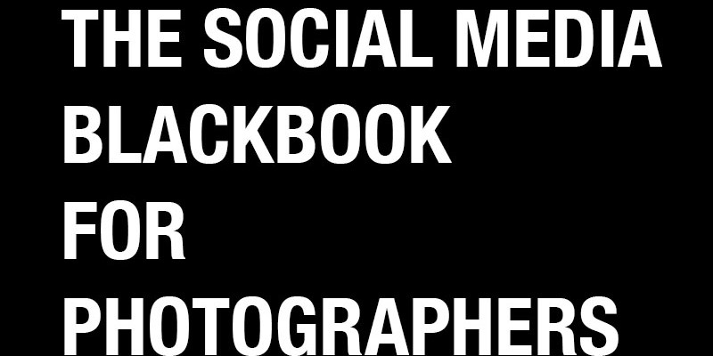 Free E-Book: The Social Media Blackbook for Photographers