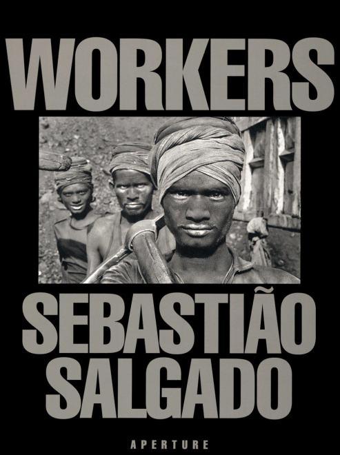 workers- sebastiao salgado