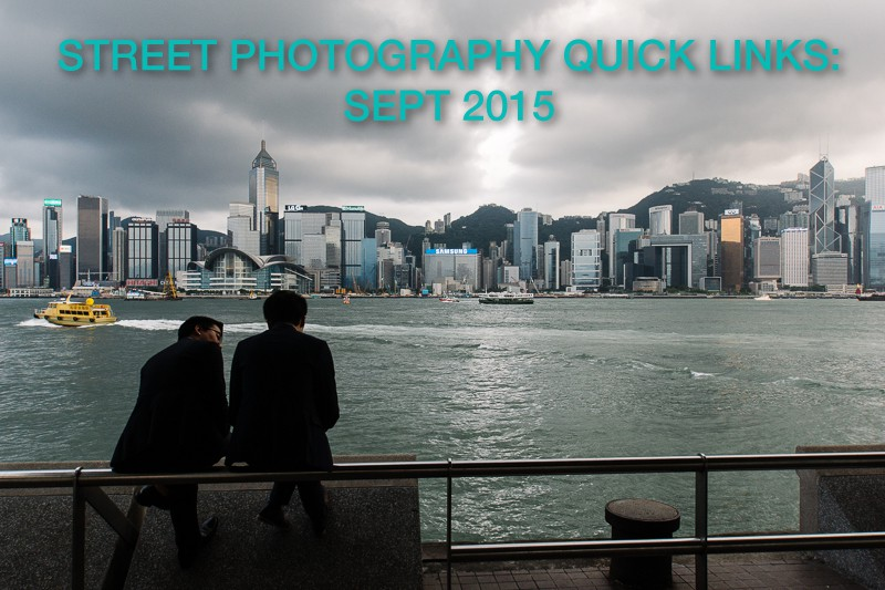 Street Photography Quick Links: Sept 2015