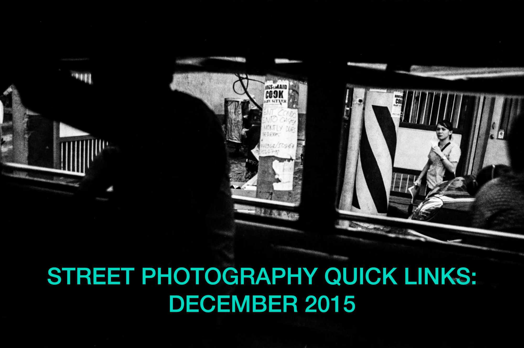 Street Photography Quick Links: December 2015