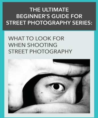 STREET PHOTOGRAPHY VISUALIZATION: What to look when shooting on the streets