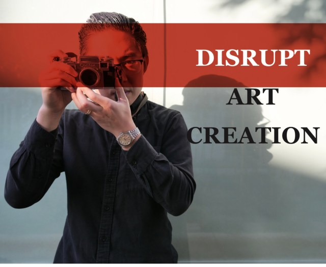 disrupt art creation