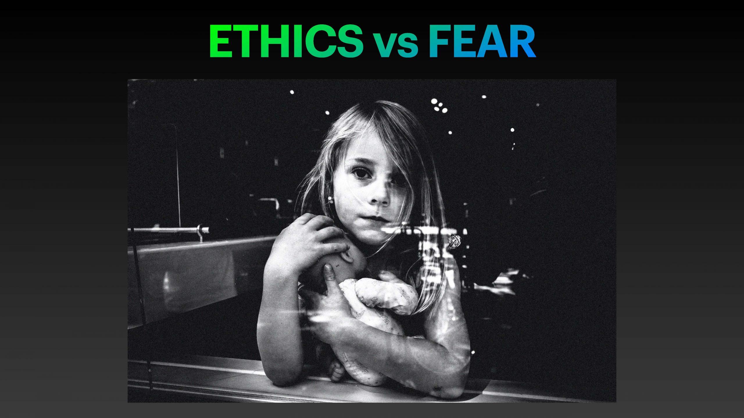 ethics vs fear