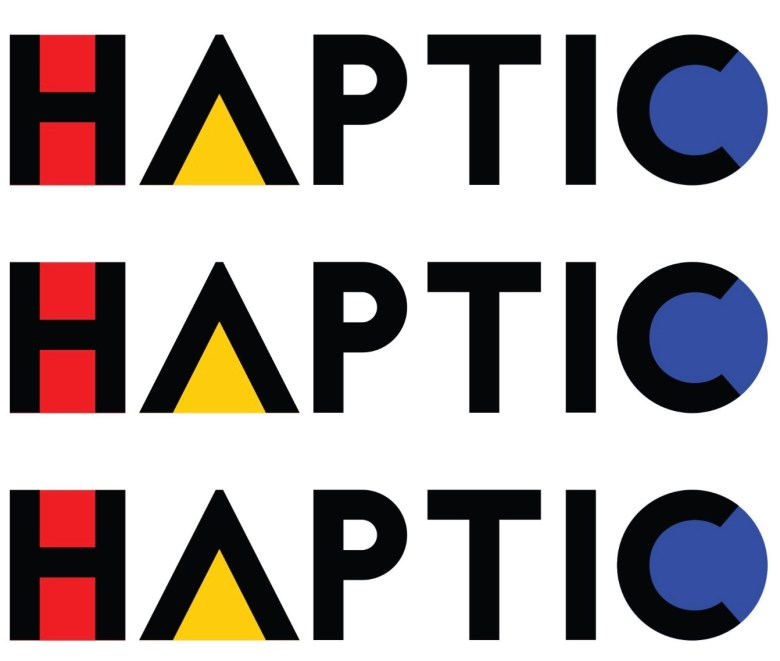 Haptic haptic haptic