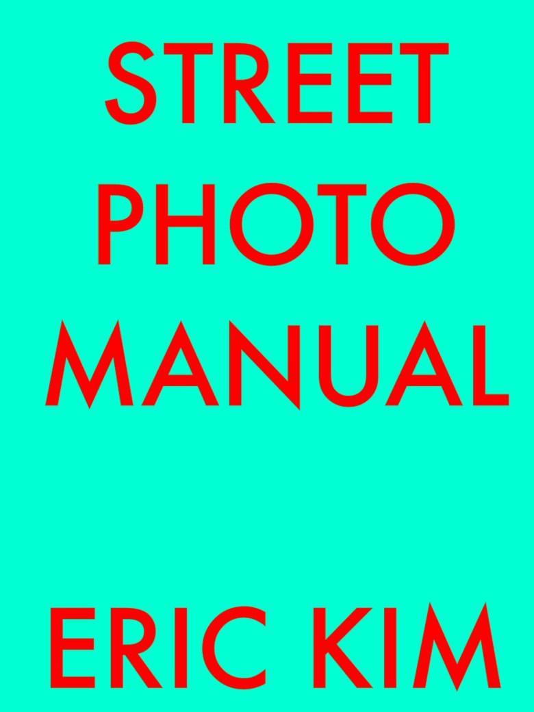 Street photo manual ERIC KIM