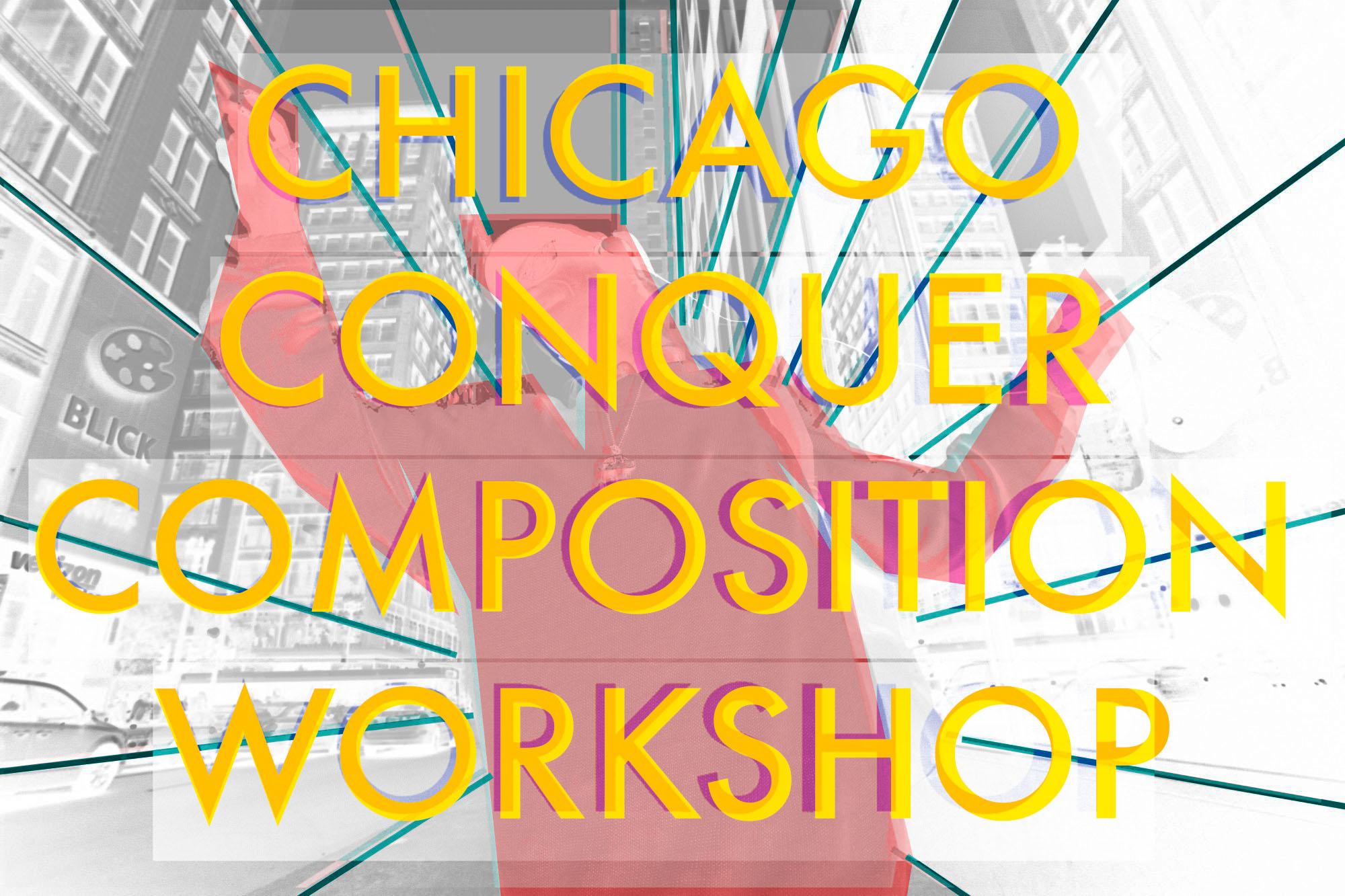 chicago conquer composition workshop ERIC KIM 2020