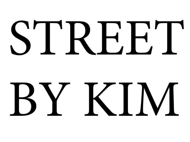STREET by KIM