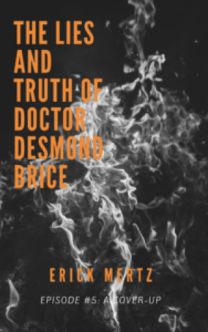 erick mertz, supernatural fiction, episode #5, the lies and truth of doctor desmond brice