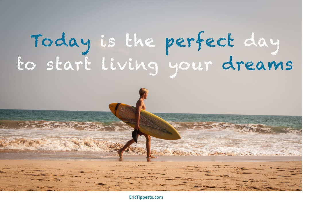 Live Your Dreams Marketing Success Tips Today Is The
