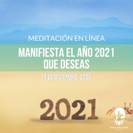 Inscríbete a la Meditación guiada en línea Manifiesta el año 2021 que deseas