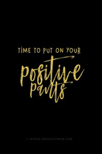 Motivational Monday | Put On Your Positive Pants