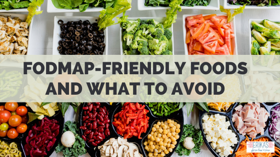 "Serving bowls and dishes of various fruits, vegetables, meats, and cheeses, with a text overlay of ""FODMAP-friendly foods and what to avoid."""