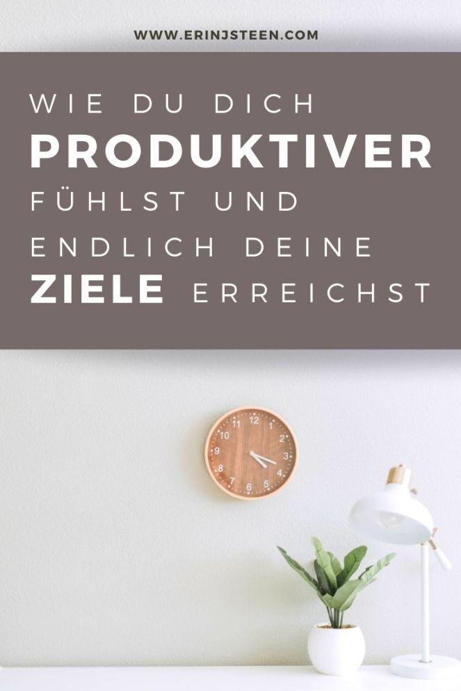 Wie du dich produktiver fühlst und endlich deine Ziele erreichst
