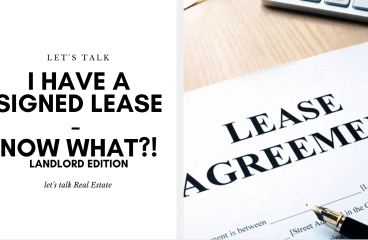 let's talk: I HAVE SIGNED LEASES – NOW WHAT?!