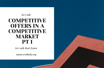 let's talk: COMPETITIVE OFFERS IN A COMPETITIVE MARKET PT I
