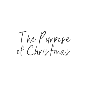 Purpose of Christmas 1