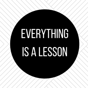 lessons from gratitude part 1 everything is a lesson
