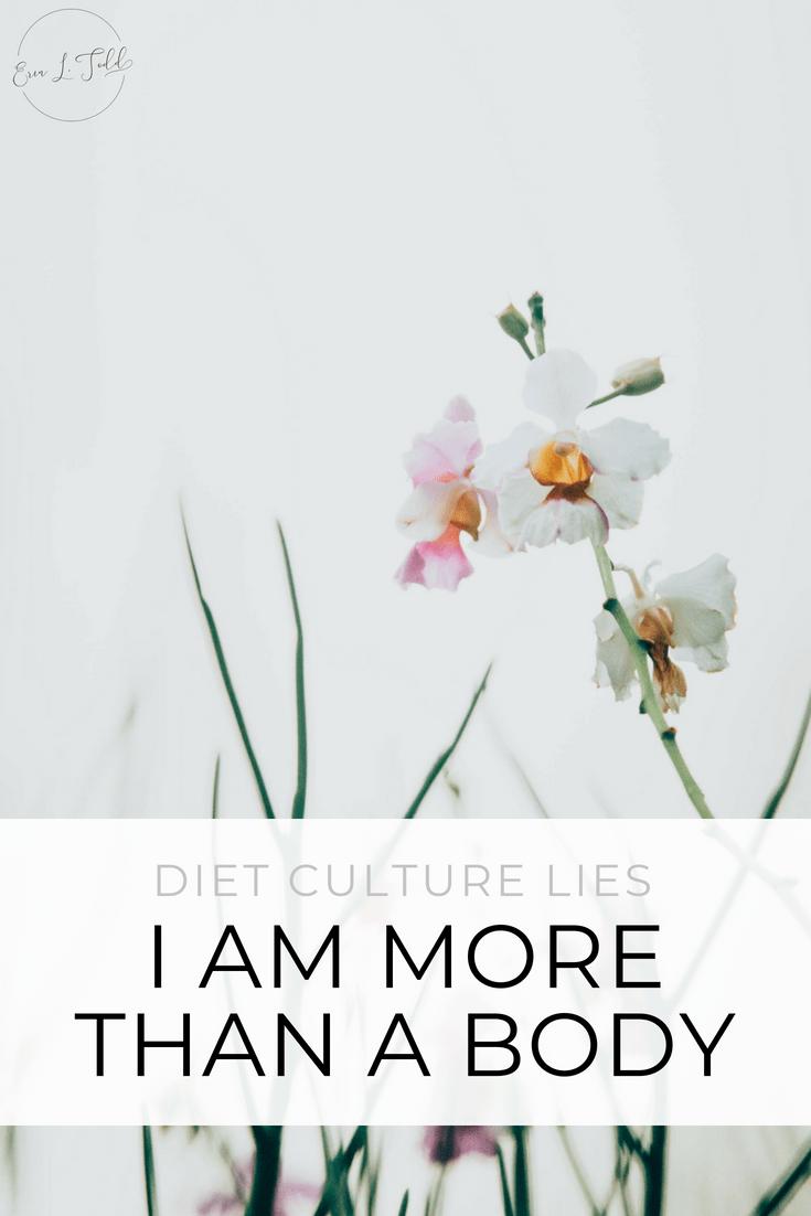 Diet Culture Lies I am more than a body