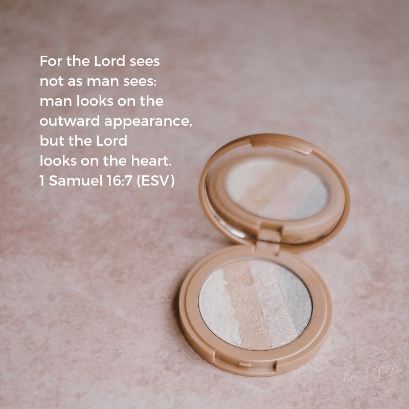 True Beauty Scripture The Lord Looks On The Heart