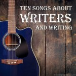 Ten Songs about Writers and Writing