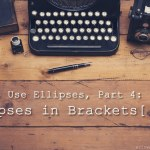 How to Use Ellipses, Part 4: Ellipses in Brackets