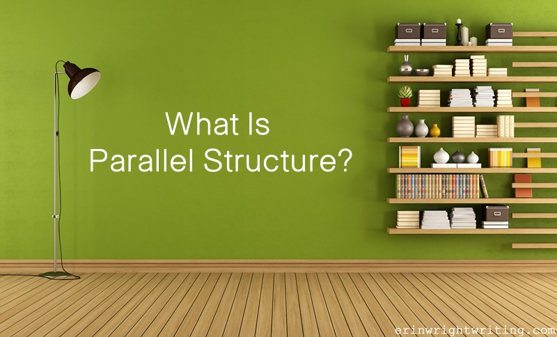 What Is Parallel Structure?