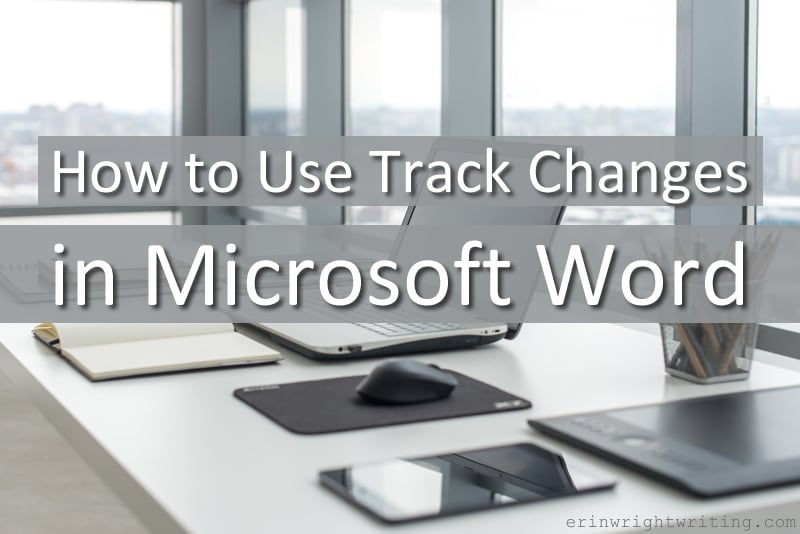 How to Use Track Changes in Microsoft Word   Image of Well-Organized Office