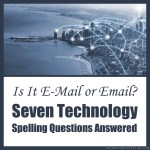 """Is It E-Mail or Email?"" Seven Technology Spelling Questions Answered"