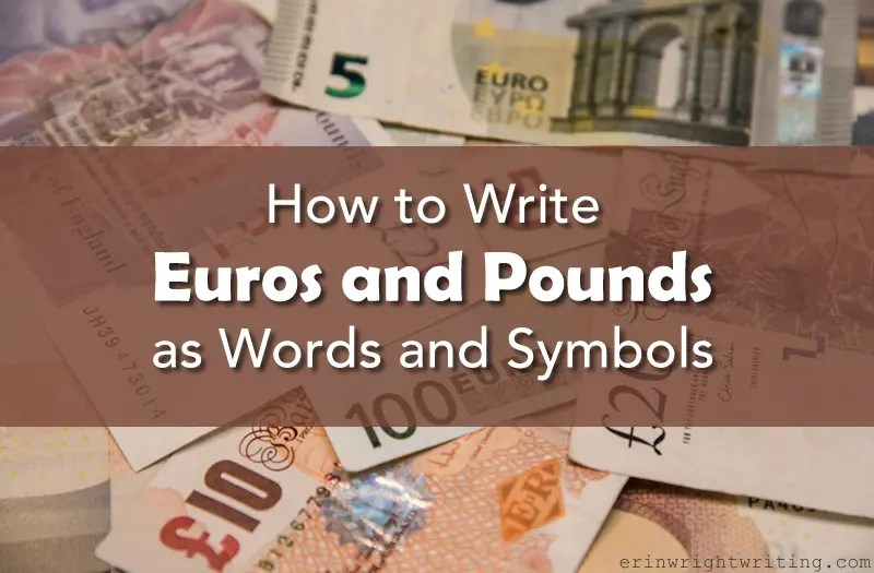 How To Write Euros And Pounds As Words And Symbols