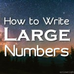 How to Write Large Numbers