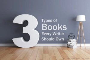 Three Types of Books Every Writer Should Own