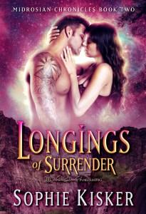 Midrosian Chronicles Book 2: Longings of Surrender by Sophie Kisker